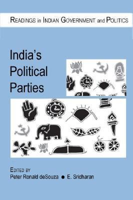 Indias Political Parties (Readings in Indian Government and Politics) (Readings in Indian Government and Politics series) Peter Ronald deSouza