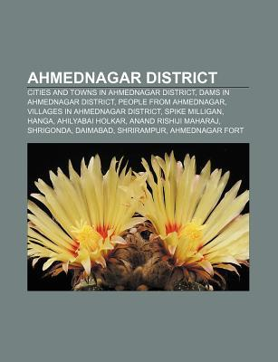 Ahmednagar District: Cities and Towns in Ahmednagar District, Dams in Ahmednagar District, People from Ahmednagar Source Wikipedia