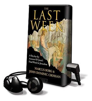 The Last Week John Dominic Crossan