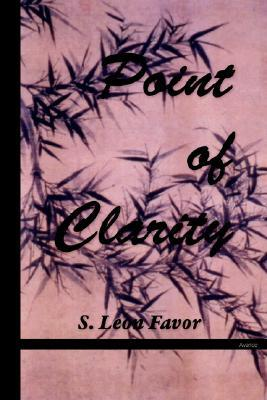 Point of Clarity  by  S. Leon Favor