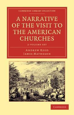 A Narrative of the Visit to the American Churches - 2 Volume Set Andrew Reed