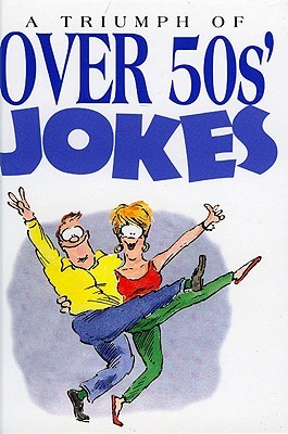 A Triumph Of Over 50s Jokes (Joke Books) Helen Exley