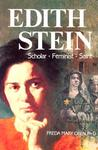 Edith Stein: Scholar, Feminist, Saint