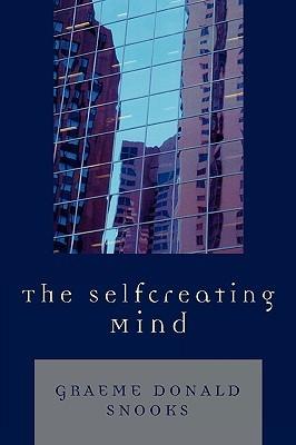 The Selfcreating Mind Graeme Donald Snooks