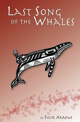 Last Song of the Whales Four Arrows
