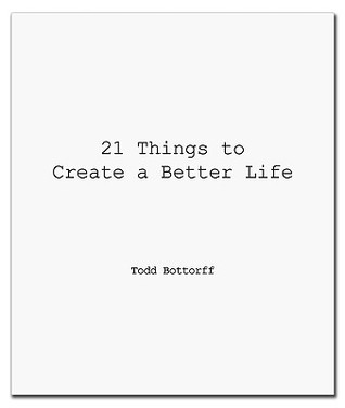 21 Things to Create a Better Life