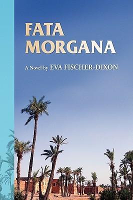 Fata Morgana  by  Eva Fischer-Dixon