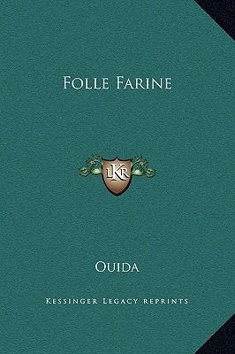 Folle Farine by Ouida