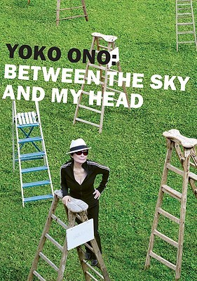 Yoko Ono: Between the Sky and My Head  by  Thomas Kellein