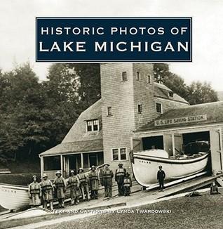 Historic Photos of Lake Michigan  by  Lynda Twardowski