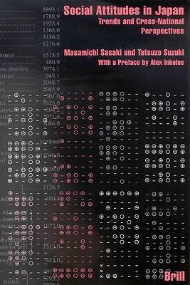 Social Attitudes In Japan: Trends And Cross National Perspectives  by  Masamichi Sasaki