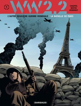 WW 2.2. La bataille de Paris  by  David Chauvel