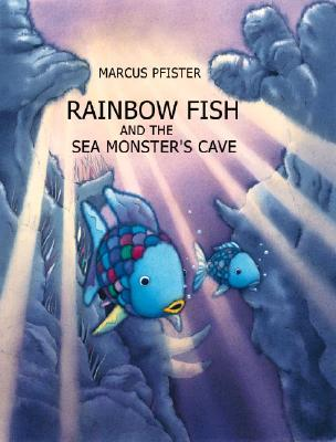 Rainbow fish and the sea monsters 39 cave by marcus pfister for Rainbow fish author