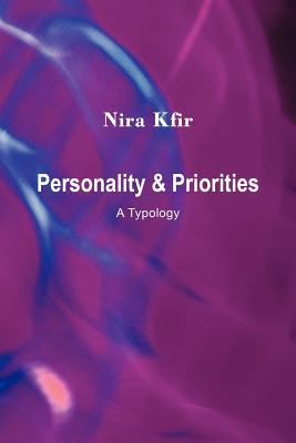 Personality & Priorities: A Typology  by  Nira Kfir