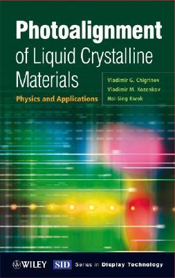 Photoalignment of Liquid Crystalline Materials: Physics and Applications  by  Vladimir G. Chigrinov