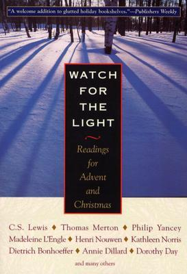 Watch for the Light: Readings for Advent and Christmas  by  T.S. Eliot
