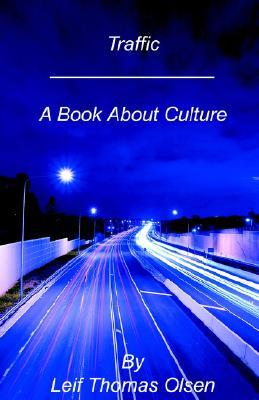 Traffic: A Book about Culture  by  Leif Thomas Olsen