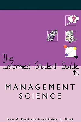 The Informed Student Guide To Management Science  by  Hans Daellenbach