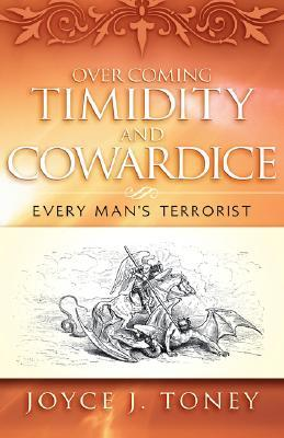 Over Coming Timidity and Cowardice  by  Joyce Toney