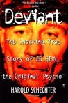 "Deviant: The Shocking True Story of Ed Gein, the Original ""Psycho"""