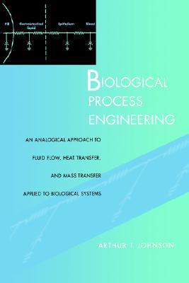 Biological Process Engineering  by  Arthur T. Johnson