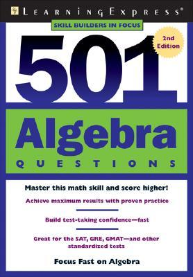 501 Algebra Questions  by  LearningExpress