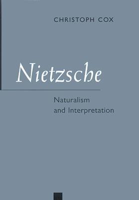 Nietzsche: Naturalism and Interpretation Christoph Cox
