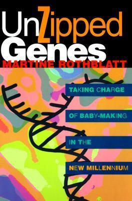 Unzipped Genes Martine Rothblatt