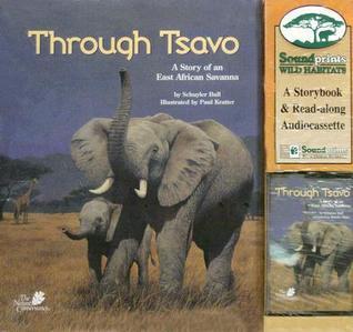 Through Tsavo: A Story of an East African Savanna [With Read-Along Audio Cassette]  by  Schuyler Bull