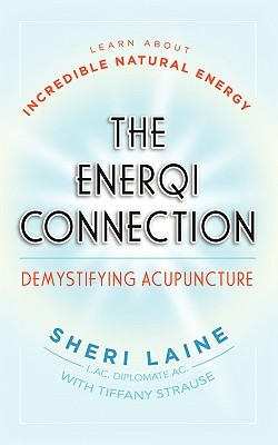 The Enerqi Connection: Demystifying Acupuncture Sheri Laine