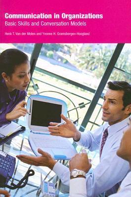 Communication In Organizations: Basic Skills And Conversation Models  by  Henk T. Van der Molen