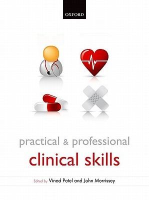 Practical and Professional Clinical Skills Vinod Patel