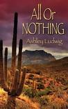 All or Nothing by Ashley Elizabeth Ludwig