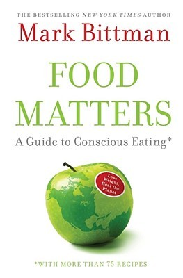 Food Matters: A Guide to Conscious Eating with More Than 75 Recipes (2008)