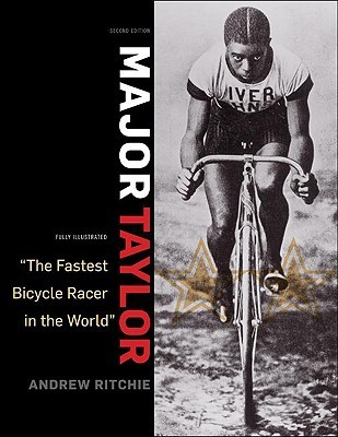Major Taylor: The Fastest Bicycle Rider in the World Andrew Ritchie