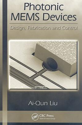 Photonic MEMS Devices: Design, Fabrication and Control  by  Ai-Qun Liu