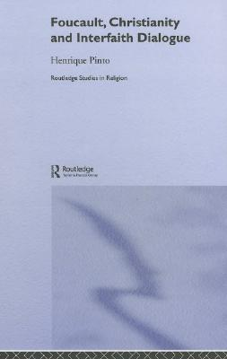 Foucault, Christianity and Interfaith Dialogue Henrique Pinto