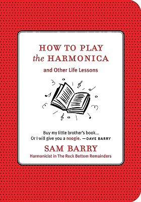 How To Play the Harmonica: and Other Life Lessons (2009)