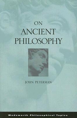 On Ancient Philosophy  by  John Peterman