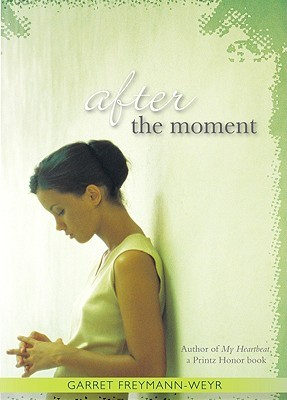 After The Moment by Garret Freymann-Weyr | Review