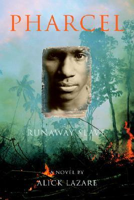 Pharcel: Runaway Slave  by  Alick Lazare