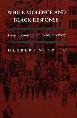 White Violence & Black Reponse Herbert Shapiro