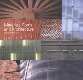 Materials, Form, and Architecture Richard Weston