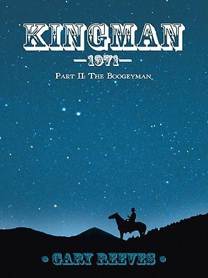 Kingman-1971: Part II: The Boogeyman Gary Reeves