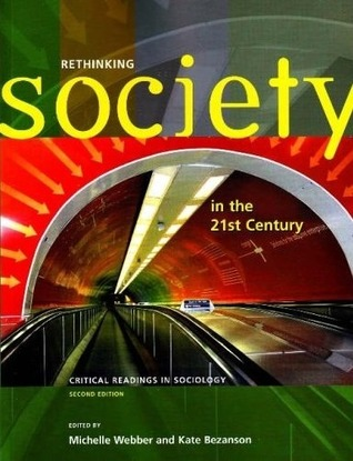 Rethinking Society in the 21st Century: Critical Readings in Sociology, 2nd edition Michelle Webber