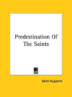 Predestination of the Saints Augustine of Hippo