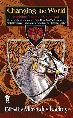 Book Review: Changing the World: All-New Tales of Valdemar by Mercedes Lackey