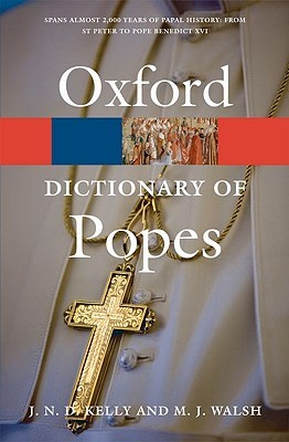 A Dictionary of Popes  by  J.N.D. Kelly