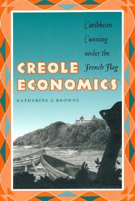 creole economics, katherine browne