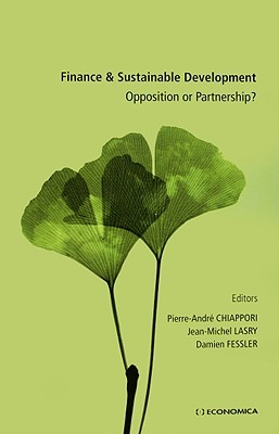 Finance & Sustainable Development: Opposition or Partnership?  by  Pierre-André Chiappori
